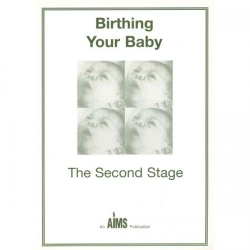 BIRTHING YOUR BABY - The 2nd Stage of labour