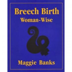 BREECH BIRTH WOMAN WISE