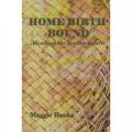 HOME BIRTH BOUND: MENDING THE BROKEN WEAVE