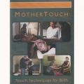 MOTHERTOUCH: TOUCH TECHNIQUES FOR BIRTH DVD PAL